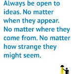 Quotes about Copywriting: 1. Always be open to ideas