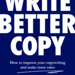 """If you want to improve as a copywriter, buy this book."""