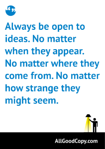 Quotes about Copywriting: Always Be Open To Ideas